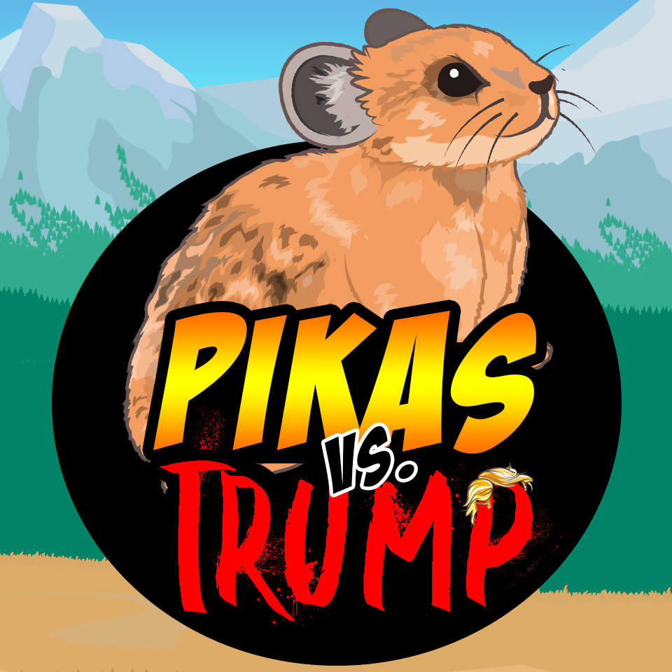 Pikas vs. Trump, the Game